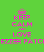 KEEP CALM AND LOVE JEZZER PATCH - Personalised Poster A4 size