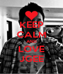 KEEP CALM AND LOVE JGEE - Personalised Poster A4 size