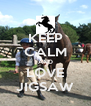 KEEP CALM AND LOVE JIGSAW - Personalised Poster A4 size