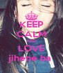 KEEP CALM AND LOVE jihene ba  - Personalised Poster A4 size