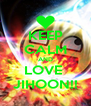 KEEP CALM AND LOVE  JIHOON!! - Personalised Poster A4 size
