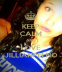 KEEP CALM AND LOVE JILLIANPELNO - Personalised Poster A4 size