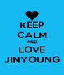 KEEP CALM AND LOVE JINYOUNG - Personalised Poster A4 size