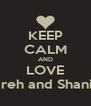 KEEP CALM AND LOVE Jireh and Shania - Personalised Poster A4 size