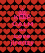 KEEP CALM AND Love jirettzy - Personalised Poster A4 size