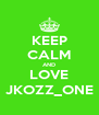 KEEP CALM AND LOVE JKOZZ_ONE - Personalised Poster A4 size