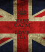 KEEP CALM AND LOVE jLa - Personalised Poster A4 size