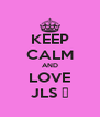 KEEP CALM AND LOVE JLS ♥ - Personalised Poster A4 size