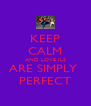 KEEP CALM AND LOVE JLS ARE SIMPLY  PERFECT - Personalised Poster A4 size
