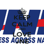KEEP CALM AND LOVE JNE - Personalised Poster A4 size