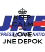 KEEP CALM AND LOVE JNE DEPOK - Personalised Poster A4 size