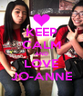 KEEP CALM AND LOVE JO-ANNE - Personalised Poster A4 size