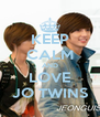KEEP CALM AND LOVE JO TWINS - Personalised Poster A4 size