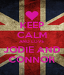 KEEP CALM AND LOVE JODIE AND CONNOR - Personalised Poster A4 size