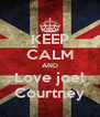 KEEP CALM AND Love joel Courtney - Personalised Poster A4 size