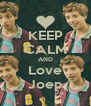 KEEP CALM AND Love Joep - Personalised Poster A4 size