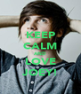KEEP CALM AND LOVE JOEY! - Personalised Poster A4 size
