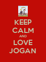 KEEP CALM AND LOVE JOGAN - Personalised Poster A4 size