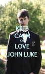 KEEP CALM AND LOVE JOHN LUKE - Personalised Poster A4 size