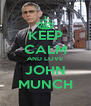 KEEP CALM AND LOVE JOHN MUNCH - Personalised Poster A4 size