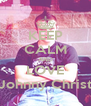 KEEP CALM AND LOVE Johnny Christ - Personalised Poster A4 size