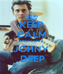 KEEP CALM AND LOVE JOHNY  DEEP - Personalised Poster A4 size