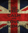 KEEP CALM AND LOVE  JOKEMANI - Personalised Poster A4 size