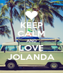 KEEP CALM AND LOVE JOLANDA - Personalised Poster A4 size