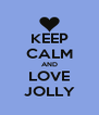 KEEP CALM AND LOVE JOLLY - Personalised Poster A4 size