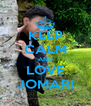 KEEP CALM AND LOVE JOMARI - Personalised Poster A4 size