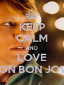 KEEP CALM AND LOVE JON BON JOVI - Personalised Poster A4 size