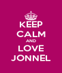 KEEP CALM AND LOVE JONNEL - Personalised Poster A4 size
