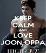 KEEP CALM AND LOVE JOON OPPA - Personalised Poster A4 size