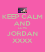 KEEP CALM AND LOVE JORDAN XXXX - Personalised Poster A4 size