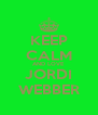 KEEP CALM AND LOVE JORDI WEBBER - Personalised Poster A4 size