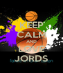 KEEP CALM AND LOVE JORDS - Personalised Poster A4 size
