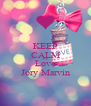 KEEP CALM AND Love Jory Marvin - Personalised Poster A4 size