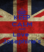 KEEP CALM AND Love  Josephine's - Personalised Poster A4 size
