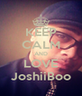 KEEP CALM AND LOVE JoshiiBoo - Personalised Poster A4 size