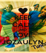 KEEP CALM AND LOVE JOZAULYN - Personalised Poster A4 size