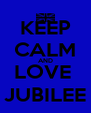 KEEP CALM AND LOVE  JUBILEE - Personalised Poster A4 size