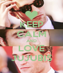 KEEP CALM AND LOVE JUJUBIS - Personalised Poster A4 size
