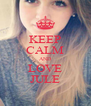 KEEP CALM AND LOVE JULE - Personalised Poster A4 size