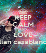 KEEP CALM AND LOVE Julian casablancas - Personalised Poster A4 size
