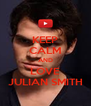 KEEP CALM AND LOVE JULIAN SMITH - Personalised Poster A4 size