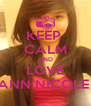 KEEP  CALM AND LOVE JULIE ANN NICOLE CHUA - Personalised Poster A4 size