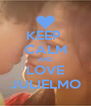 KEEP  CALM AND LOVE JULIELMO - Personalised Poster A4 size