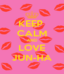 KEEP  CALM AND LOVE JUN-HA - Personalised Poster A4 size