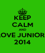 KEEP CALM AND LOVE JUNIORS 2014 - Personalised Poster A4 size