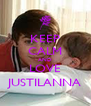 KEEP CALM AND LOVE JUSTILANNA - Personalised Poster A4 size